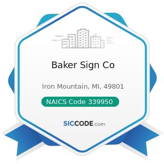 Baker Sign Co - NAICS Code 339950 - Sign Manufacturing
