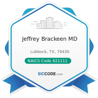 Jeffrey Brackeen MD - NAICS Code 621111 - Offices of Physicians (except Mental Health...