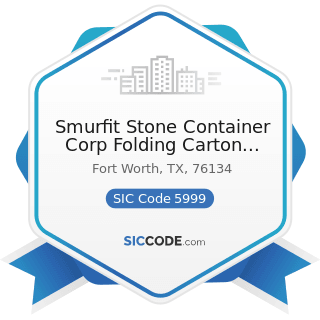 Smurfit Stone Container Corp Folding Carton Sales - SIC Code 5999 - Miscellaneous Retail Stores,...