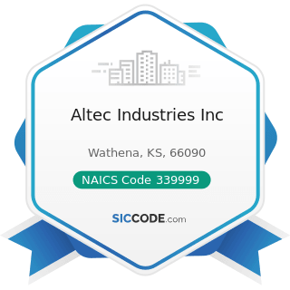 Altec Industries Inc - NAICS Code 339999 - All Other Miscellaneous Manufacturing