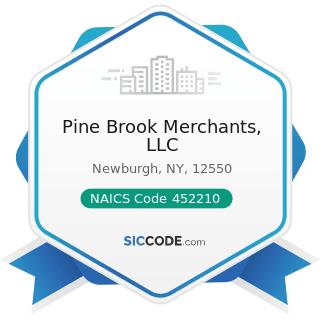 Pine Brook Merchants, LLC - NAICS Code 452210 - Department Stores