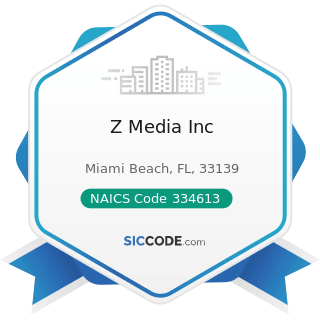 Z Media Inc - NAICS Code 334613 - Blank Magnetic and Optical Recording Media Manufacturing