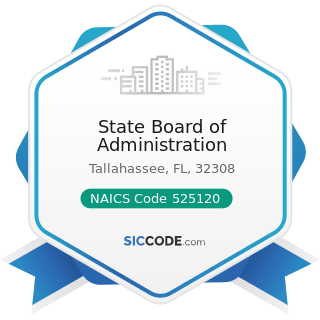State Board of Administration - NAICS Code 525120 - Health and Welfare Funds
