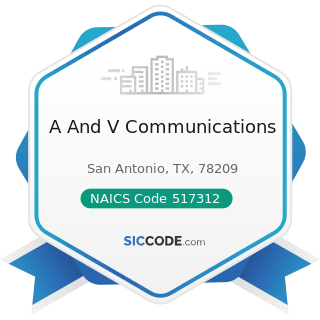 A And V Communications - NAICS Code 517312 - Wireless Telecommunications Carriers (except...