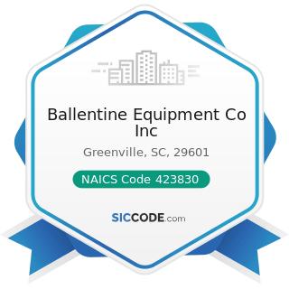 Ballentine Equipment Co Inc - NAICS Code 423830 - Industrial Machinery and Equipment Merchant...