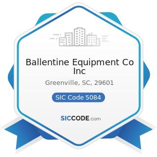 Ballentine Equipment Co Inc - SIC Code 5084 - Industrial Machinery and Equipment