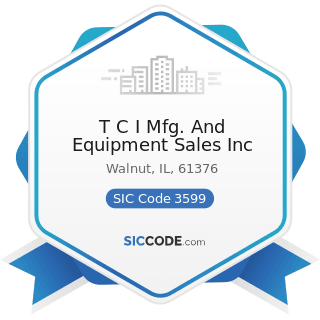 T C I Mfg. And Equipment Sales Inc - SIC Code 3599 - Industrial and Commercial Machinery and...