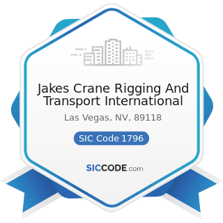 Jakes Crane Rigging And Transport International - SIC Code 1796 - Installation or Erection of...