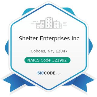 Shelter Enterprises Inc - NAICS Code 321992 - Prefabricated Wood Building Manufacturing