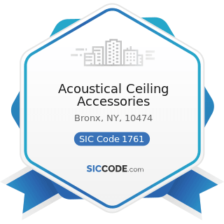 Acoustical Ceiling Accessories - SIC Code 1761 - Roofing, Siding, and Sheet Metal Work