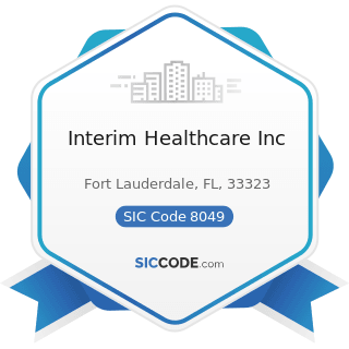 Interim Healthcare Inc - SIC Code 8049 - Offices and Clinics of Health Practitioners, Not...