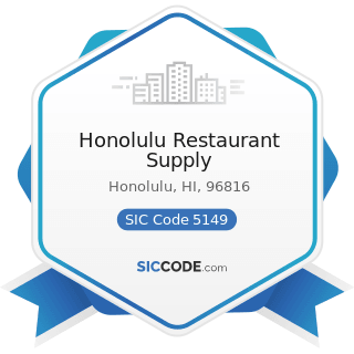 Honolulu Restaurant Supply - SIC Code 5149 - Groceries and Related Products, Not Elsewhere...