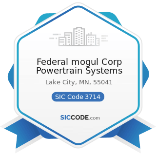 Federal mogul Corp Powertrain Systems - SIC Code 3714 - Motor Vehicle Parts and Accessories