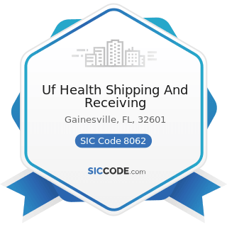 Uf Health Shipping And Receiving - SIC Code 8062 - General Medical and Surgical Hospitals