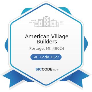 American Village Builders - SIC Code 1522 - General Contractors-Residential Buildings, other...