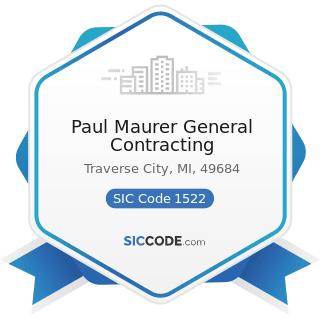 Paul Maurer General Contracting - SIC Code 1522 - General Contractors-Residential Buildings,...