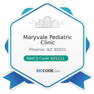 Maryvale Pediatric Clinic - NAICS Code 621111 - Offices of Physicians (except Mental Health...