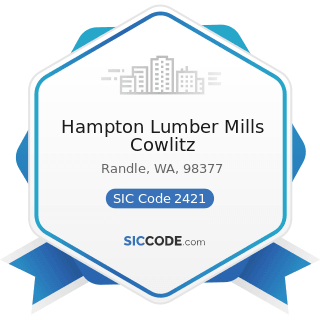 Hampton Lumber Mills Cowlitz - SIC Code 2421 - Sawmills and Planing Mills, General