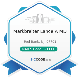 Markbreiter Lance A MD - NAICS Code 621111 - Offices of Physicians (except Mental Health...