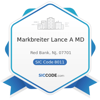 Markbreiter Lance A MD - SIC Code 8011 - Offices and Clinics of Doctors of Medicine