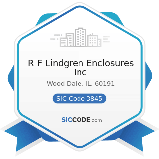 R F Lindgren Enclosures Inc - SIC Code 3845 - Electromedical and Electrotherapeutic Apparatus