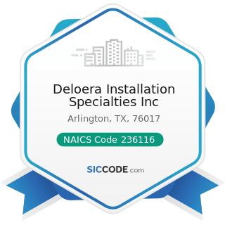 Deloera Installation Specialties Inc - NAICS Code 236116 - New Multifamily Housing Construction...