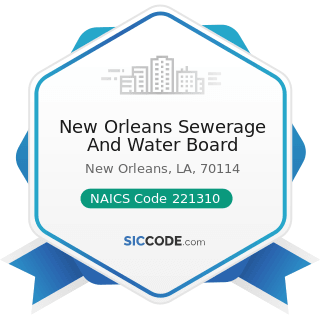New Orleans Sewerage And Water Board - NAICS Code 221310 - Water Supply and Irrigation Systems