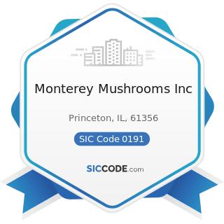 Monterey Mushrooms Inc - SIC Code 0191 - General Farms, Primarily Crop