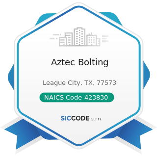 Aztec Bolting - NAICS Code 423830 - Industrial Machinery and Equipment Merchant Wholesalers