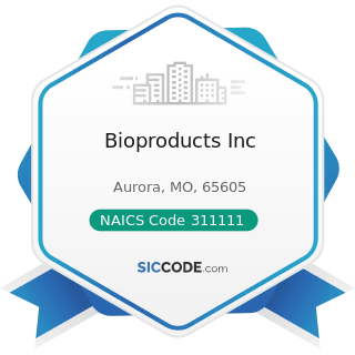 Bioproducts Inc - NAICS Code 311111 - Dog and Cat Food Manufacturing
