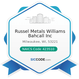 Russel Metals Williams Bahcall Inc - NAICS Code 423510 - Metal Service Centers and Other Metal...