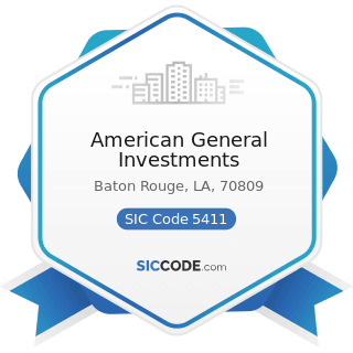 American General Investments - SIC Code 5411 - Grocery Stores