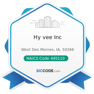 Hy vee Inc - NAICS Code 445110 - Supermarkets and Other Grocery (except Convenience) Stores