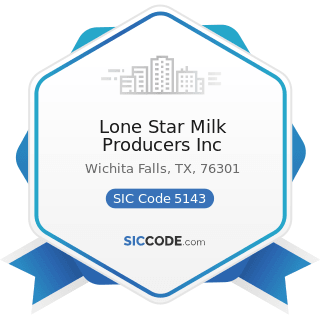 Lone Star Milk Producers Inc - SIC Code 5143 - Dairy Products, except Dried or Canned