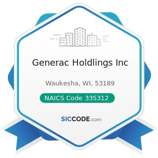 Generac Holdlings Inc - NAICS Code 335312 - Motor and Generator Manufacturing