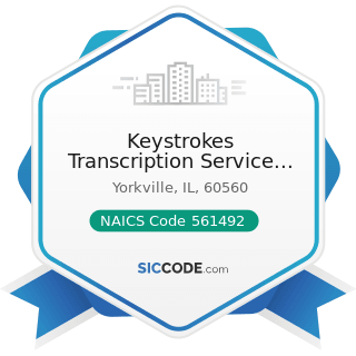 Keystrokes Transcription Service Inc - NAICS Code 561492 - Court Reporting and Stenotype Services