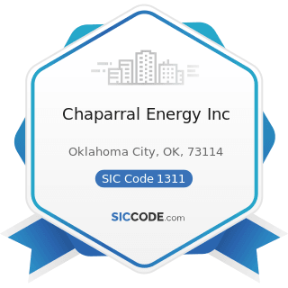 Chaparral Energy Inc - SIC Code 1311 - Crude Petroleum and Natural Gas