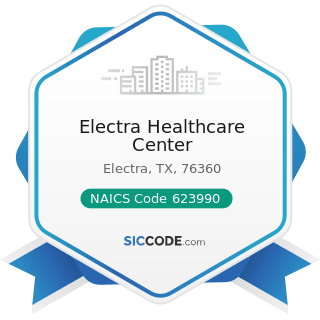 Electra Healthcare Center - NAICS Code 623990 - Other Residential Care Facilities