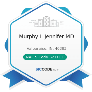 Murphy L Jennifer MD - NAICS Code 621111 - Offices of Physicians (except Mental Health...