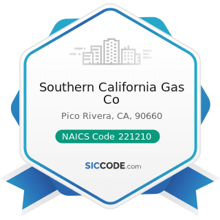 Southern California Gas Co - NAICS Code 221210 - Natural Gas Distribution