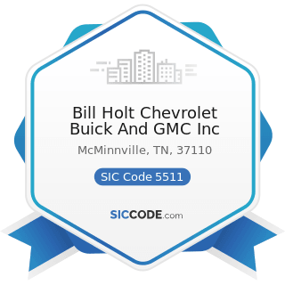 Bill Holt Chevrolet Buick And GMC Inc - SIC Code 5511 - Motor Vehicle Dealers (New and Used)