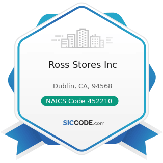Ross Stores Inc - NAICS Code 452210 - Department Stores