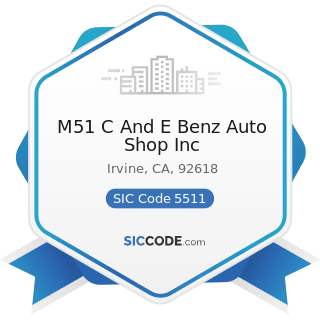 M51 C And E Benz Auto Shop Inc - SIC Code 5511 - Motor Vehicle Dealers (New and Used)