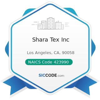 Shara Tex Inc - NAICS Code 423990 - Other Miscellaneous Durable Goods Merchant Wholesalers