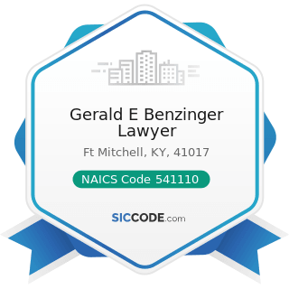 Gerald E Benzinger Lawyer - NAICS Code 541110 - Offices of Lawyers