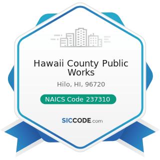 Hawaii County Public Works - NAICS Code 237310 - Highway, Street, and Bridge Construction