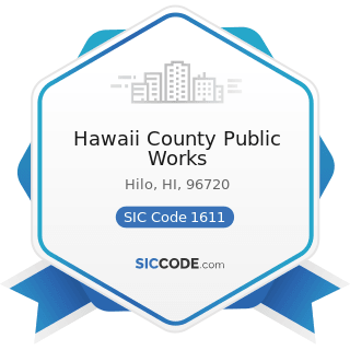 Hawaii County Public Works - SIC Code 1611 - Highway and Street Construction, except Elevated...