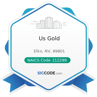 Us Gold - NAICS Code 212299 - All Other Metal Ore Mining