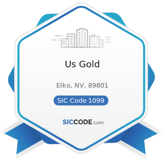 Us Gold - SIC Code 1099 - Miscellaneous Metal Ores, Not Elsewhere Classified