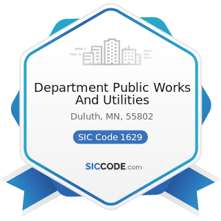 Department Public Works And Utilities - SIC Code 1629 - Heavy Construction, Not Elsewhere...